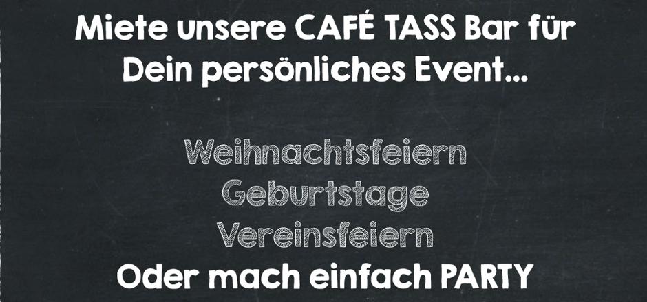 Café Tass Mieten